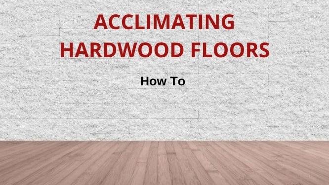 hardwood floor acclimation