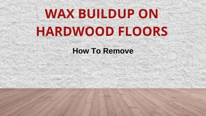 remove wax buildup hardwood floors