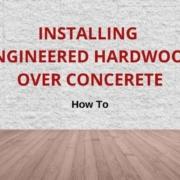 installengineered hardwood over concrete