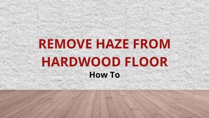 remove haze from hardwood floors