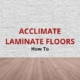 how to acclimate laminate flooring