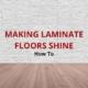 how to make laminate floors shine
