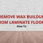 how to remove wax buildup on laminate floors